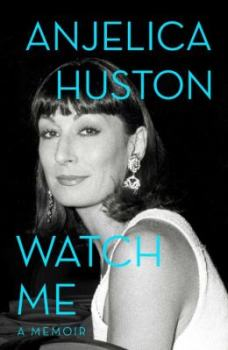 anjelica-huston-watch-me
