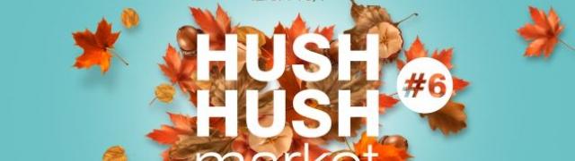 Vikend je rezerviran za HUSH HUSH market!