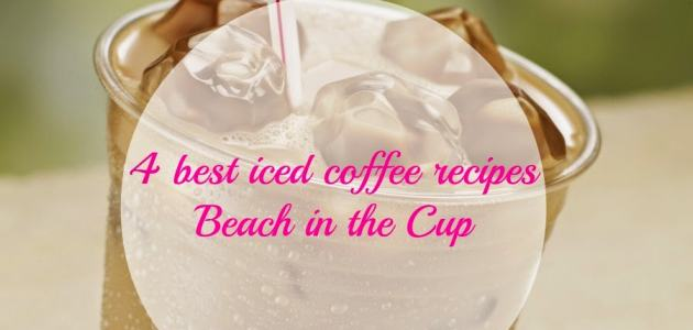 4 ljetna recepta s kavom ili Beach in the Cup