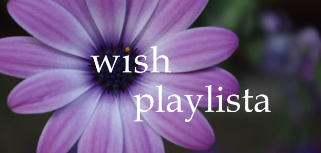 Wish playlista